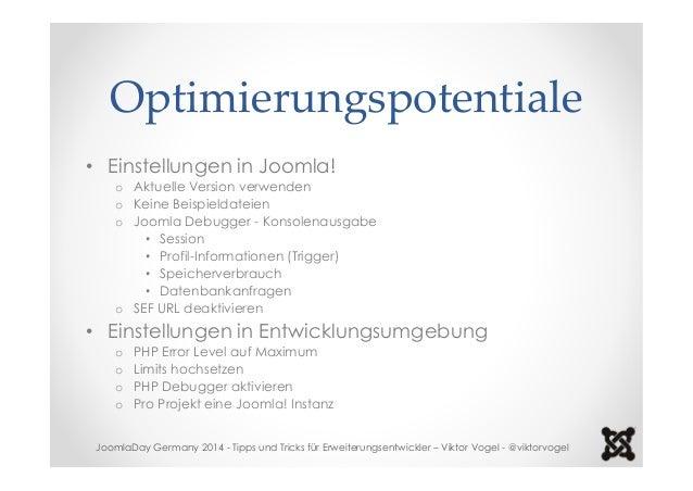 Optimierungspotentiale  • Einstellungen in Joomla!  o Aktuelle Version verwenden  o Keine Beispieldateien  o Joomla Debugg...