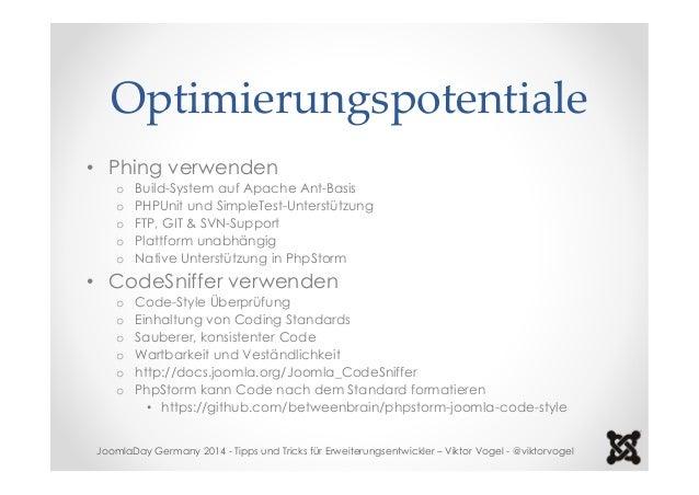 Optimierungspotentiale  • Phing verwenden  o Build-System auf Apache Ant-Basis  o PHPUnit und SimpleTest-Unterstützung  o ...