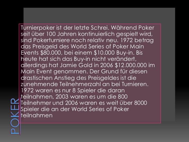 Poker<br />Turnierpoker ist der letzte Schrei. Während Poker seit über 100 Jahren kontinuierlich gespielt wird, sind Poker...