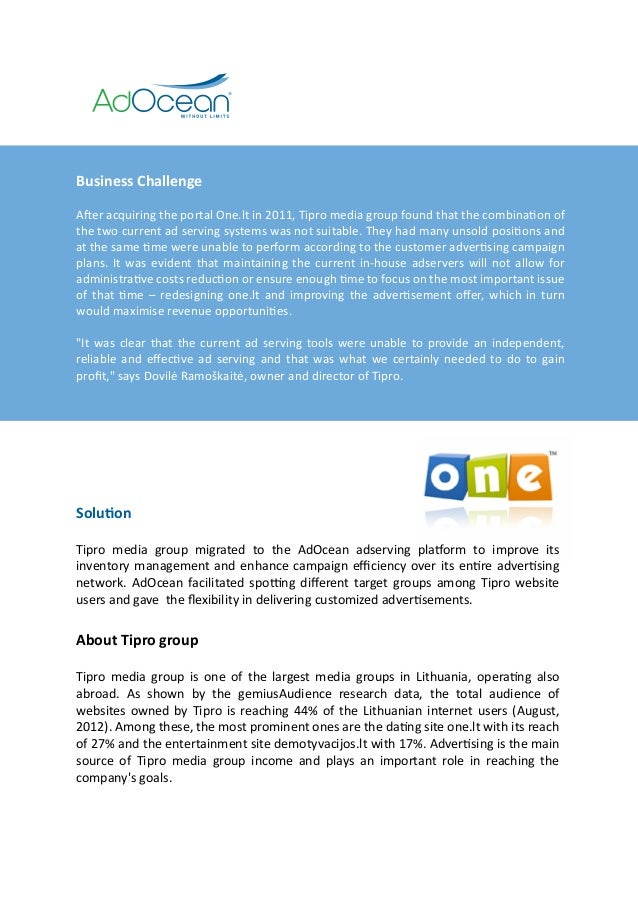Business ChallengeAfter acquiring the portal One.lt in 2011, Tipro media group found that the combination ofthe two curren...