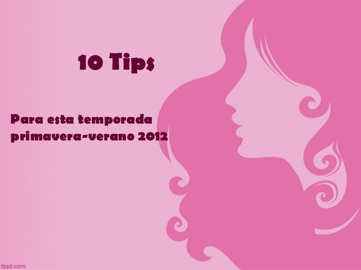 10 TipsPara esta temporadaprimavera-verano 2012