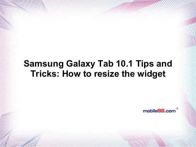 Samsung Galaxy Tab 10.1 Tips and Tricks: How to resize the widget