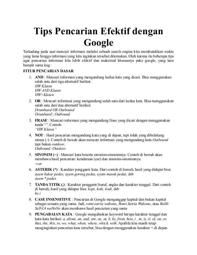 Tips Pencarian Efektif dengan                 GoogleTerkadang pada saat mencari informasi melalui sebuah search engine kit...