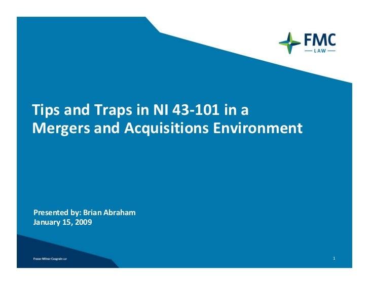 TipsandTrapsinNI43‐101inaMergersandAcquisitionsEnvironmentPresentedby:BrianAbrahamJanuary15,2009          ...