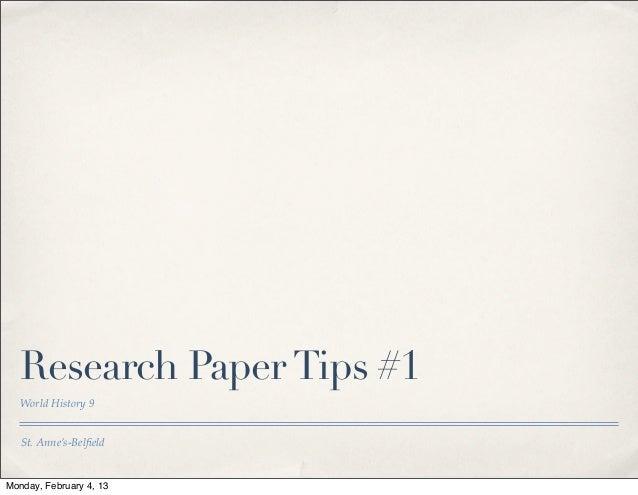 Research Paper Tips #1   World History 9   St. Anne's-BelfieldMonday, February 4, 13
