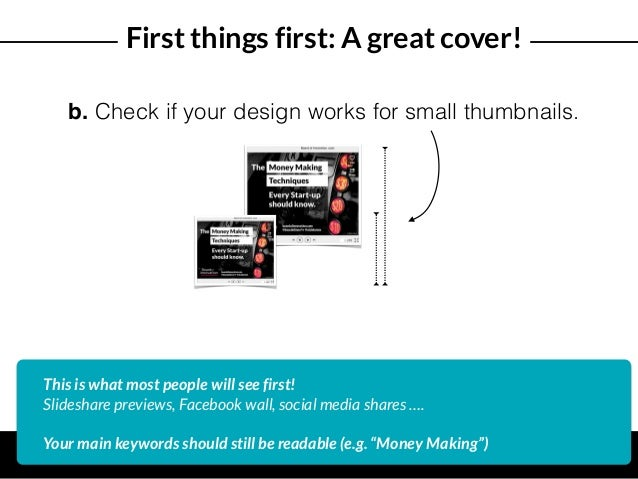 b. Check if your design works for small thumbnails. This is what most people will see first! Slideshare previews, Facebook...