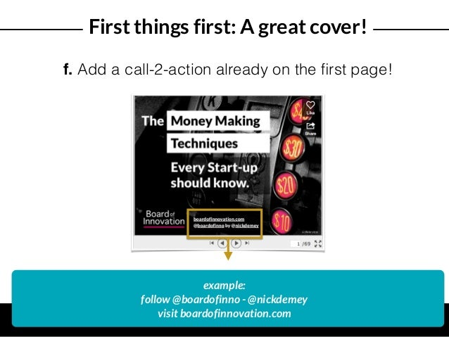 First things first: A great cover! f. Add a call-2-action already on the first page! example: follow @boardofinno - @nickde...