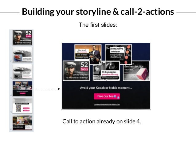 Building your storyline & call-2-actions The first slides: Call to action already on slide 4.