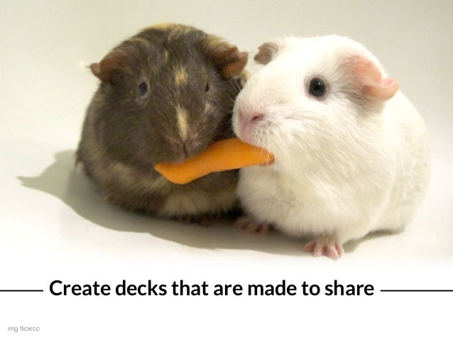 Create decks that are made to share img flickrcc