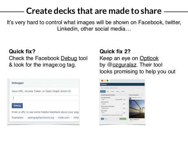 Create decks that are made to share It's very hard to control what images will be shown on Facebook, twitter, Linkedin, ot...