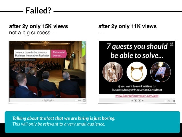 Failed? after 2y only 15K views not a big success… Talking about the fact that we are hiring is just boring. This will onl...