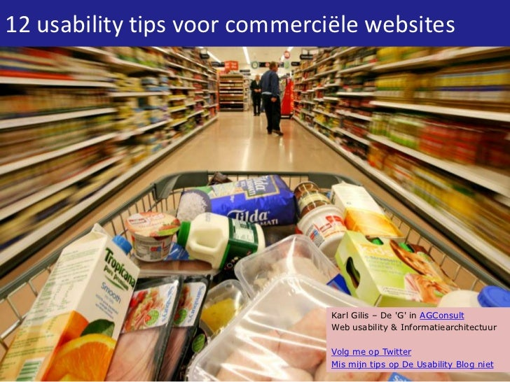 12 usability tips voor commerciële websites                               Karl Gilis – De G in AGConsult                  ...