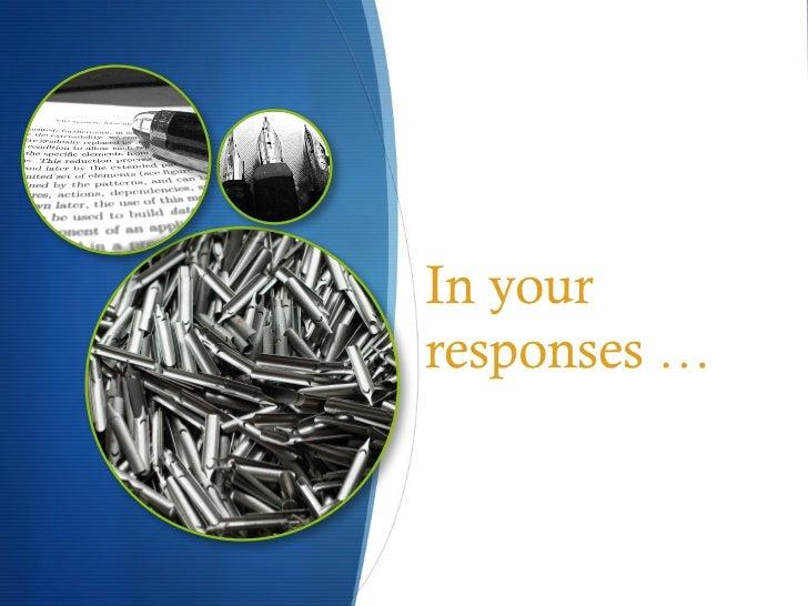In yourresponses …