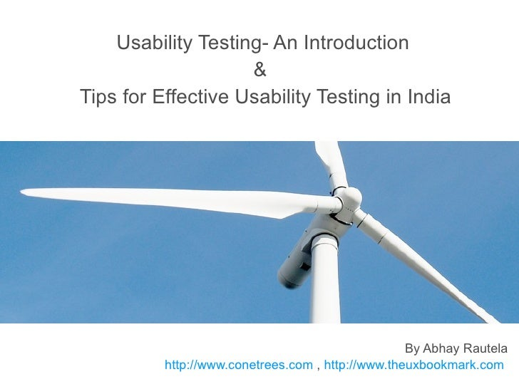 Usability Testing- An Introduction &   Tips for Effective Usability Testing in India By Abhay Rautela ConeTrees.com  ,  UX...