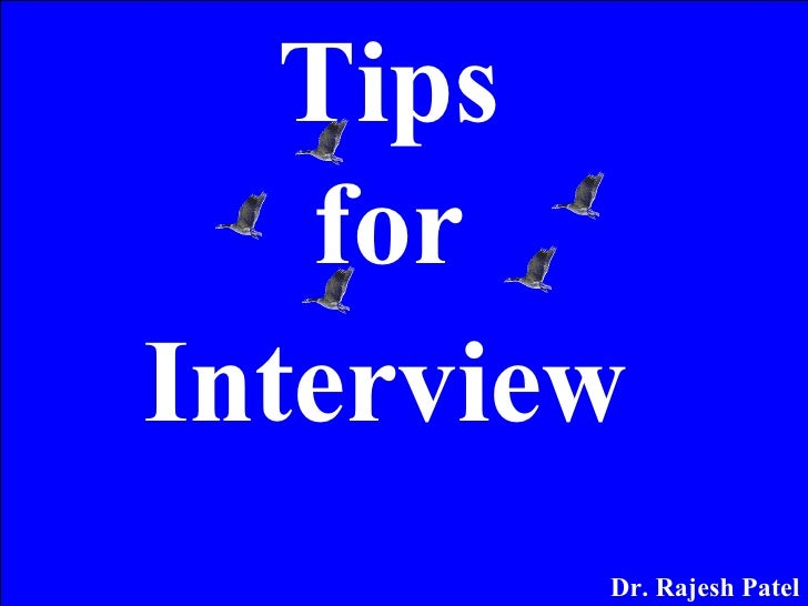 Dr. Rajesh Patel Tips  for  Interview