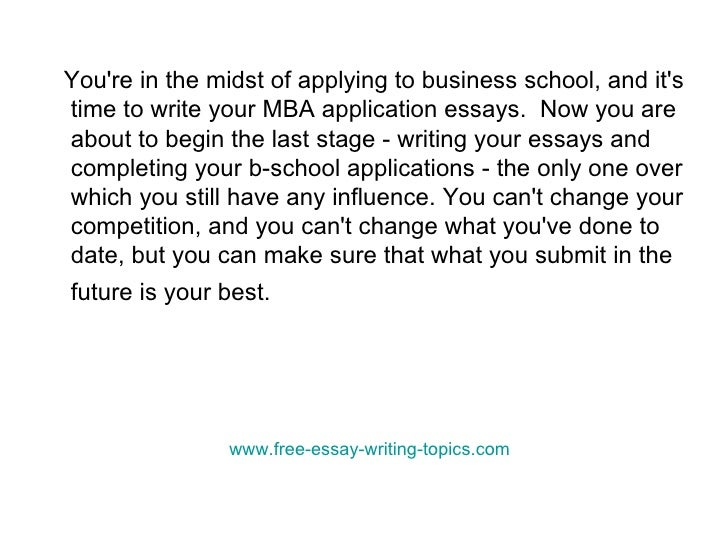writing essays for mba applications Write successful mba applications toggle navigation  mba application essays - consulting and editing service  about writing essays.