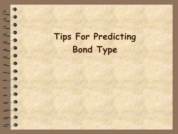 Tips For Predicting Bond Type