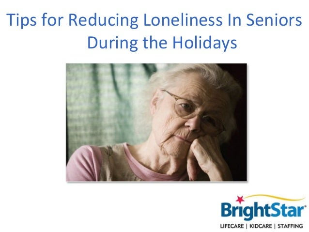 Tips for Reducing Loneliness In Seniors           During the Holidays