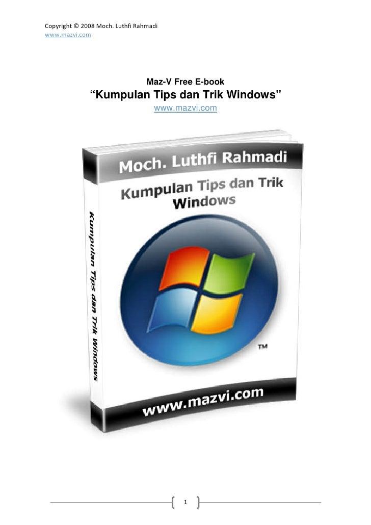 "Copyright © 2008 Moch. Luthfi Rahmadi www.mazvi.com                                      Maz-V Free E-book               ""..."