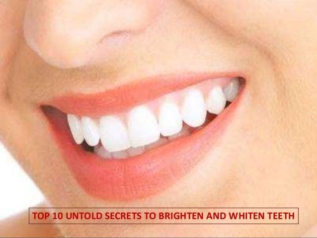 TOP 10 UNTOLD SECRETS TO BRIGHTEN AND WHITEN TEETH