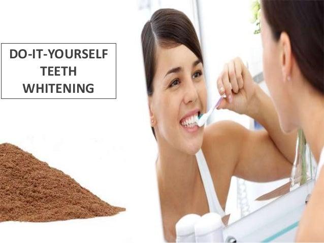DO-IT-YOURSELF TEETH WHITENING