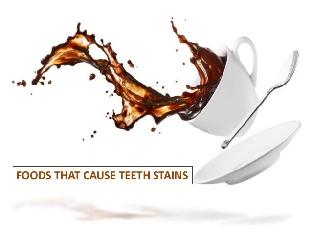 FOODS THAT CAUSE TEETH STAINS