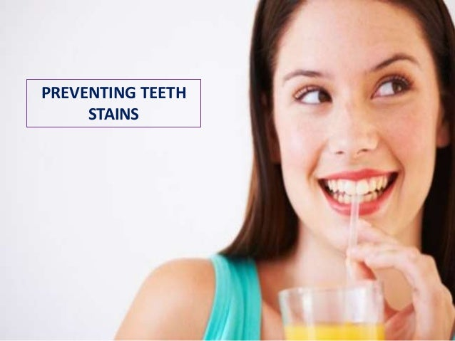 PREVENTING TEETH STAINS