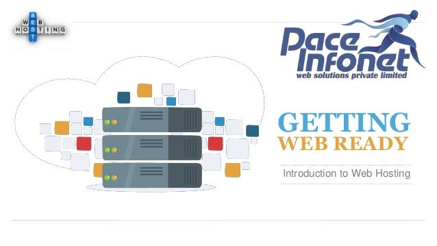 GETTING WEB READY Introduction to Web Hosting