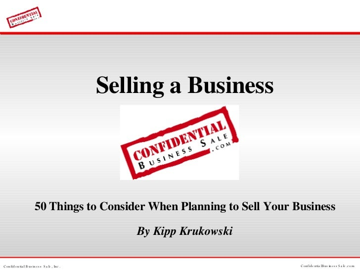 <ul><li>Selling a Business </li></ul><ul><li>50 Things to Consider When Planning to Sell Your Business </li></ul><ul><li>B...