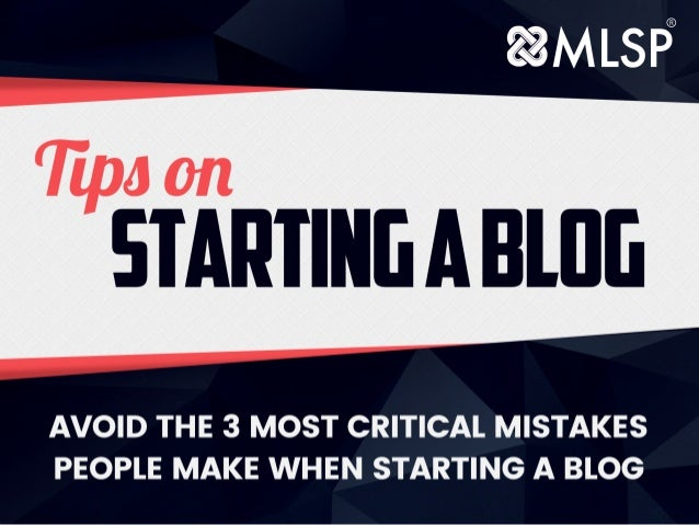 The3mostCRITICALmistakespeoplemake whenstartingablog • Not Defining Your Target Market • Not Figuring Out Your Site Structu...