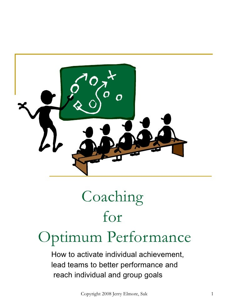 Coaching  for  Optimum Performance How to activate individual achievement,  lead teams to better performance and reach ind...