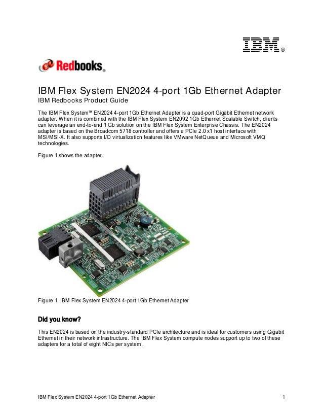 ®  IBM Flex System EN2024 4-port 1Gb Ethernet Adapter IBM Redbooks Product Guide The IBM Flex System™ EN2024 4-port 1Gb Et...