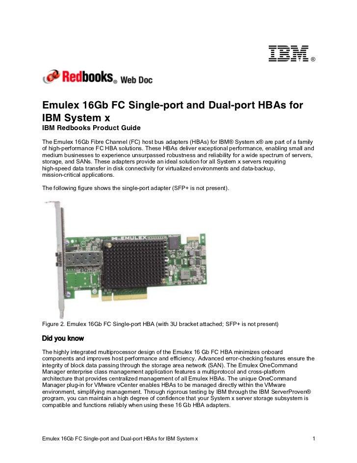 ®Emulex 16Gb FC Single-port and Dual-port HBAs forIBM System xIBM Redbooks Product GuideThe Emulex 16Gb Fibre Channel (FC)...