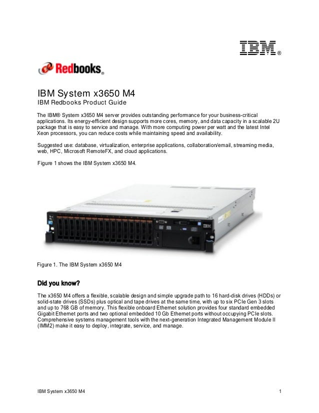 ®  IBM System x3650 M4 IBM Redbooks Product Guide The IBM® System x3650 M4 server provides outstanding performance for you...
