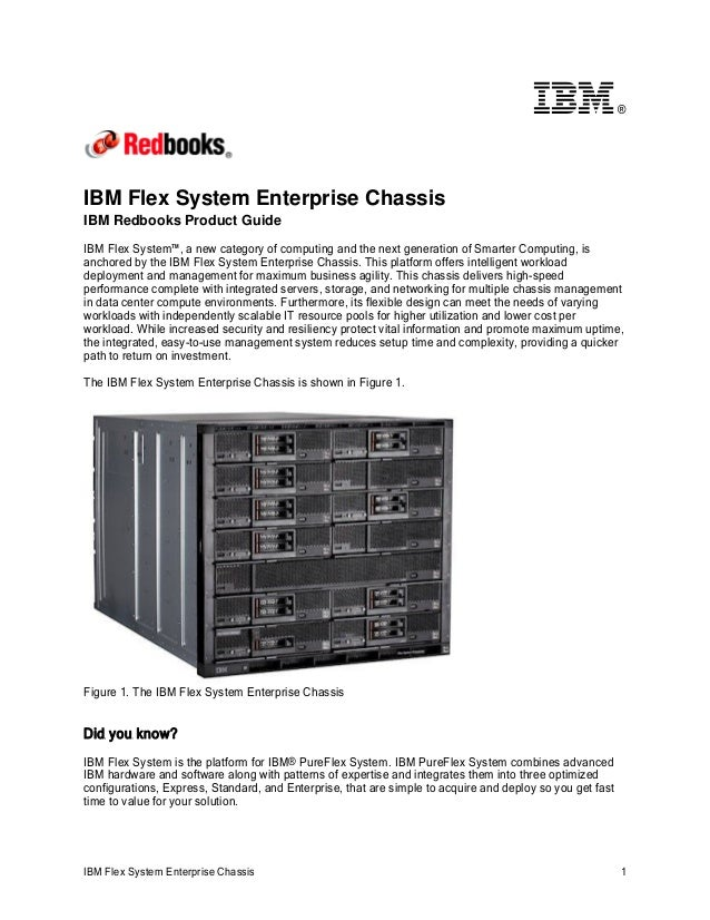 ®IBM Flex System Enterprise ChassisIBM Redbooks Product GuideIBM Flex System™, a new category of computing and the next ge...