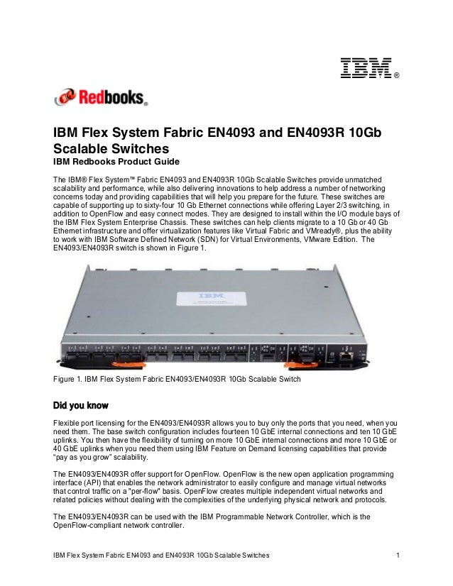 ®  IBM Flex System Fabric EN4093 and EN4093R 10Gb Scalable Switches IBM Redbooks Product Guide The IBM® Flex System™ Fabri...