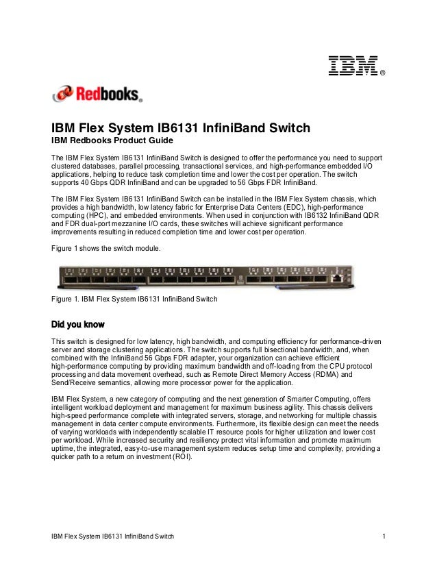 ®  IBM Flex System IB6131 InfiniBand Switch IBM Redbooks Product Guide The IBM Flex System IB6131 InfiniBand Switch is des...