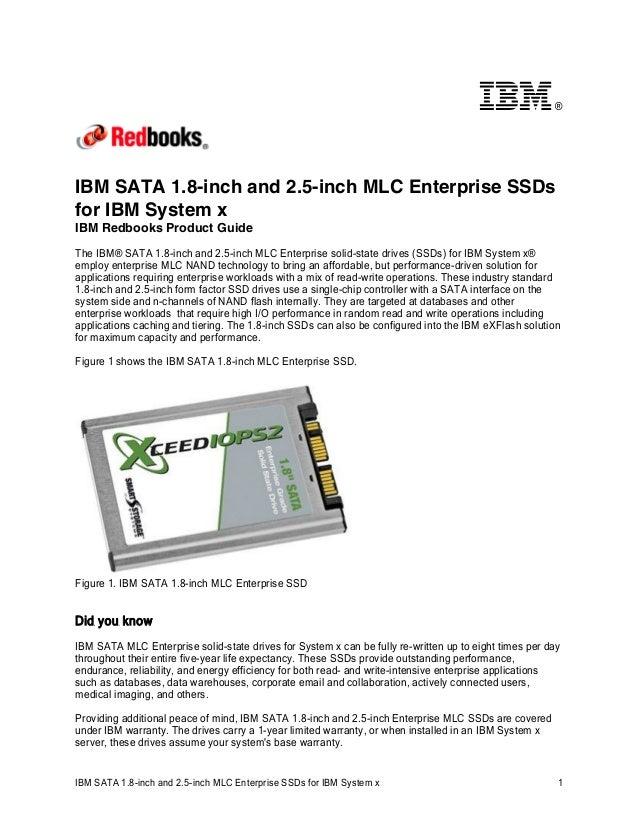 ®  IBM SATA 1.8-inch and 2.5-inch MLC Enterprise SSDs for IBM System x IBM Redbooks Product Guide The IBM® SATA 1.8-inch a...