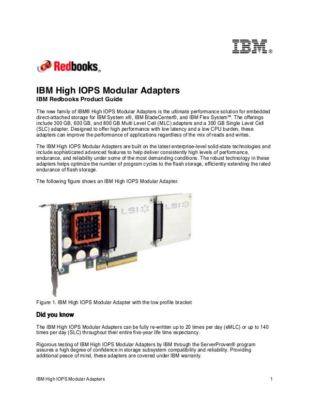 ®  IBM High IOPS Modular Adapters IBM Redbooks Product Guide The new family of IBM® High IOPS Modular Adapters is the ulti...