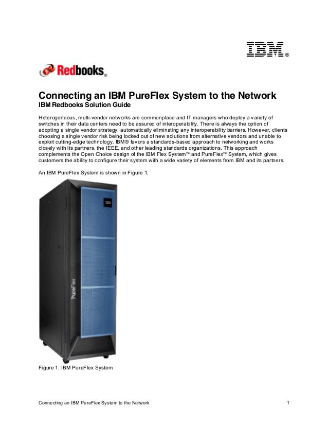 ®  Connecting an IBM PureFlex System to the Network IBM Redbooks Solution Guide Heterogeneous, multi-vendor networks are c...