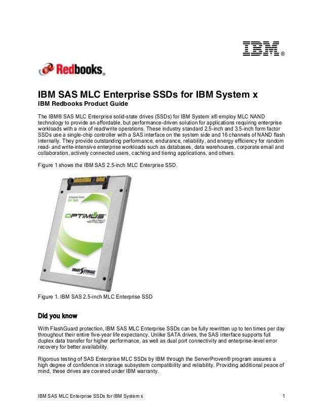 ®  IBM SAS MLC Enterprise SSDs for IBM System x IBM Redbooks Product Guide The IBM® SAS MLC Enterprise solid-state drives ...