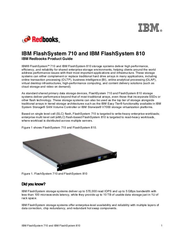 ®  IBM FlashSystem 710 and IBM FlashSystem 810 IBM Redbooks Product Guide IBM® FlashSystem™ 710 and IBM FlashSystem 810 st...