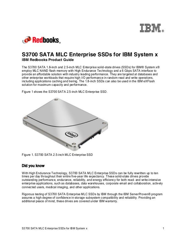 ®  S3700 SATA MLC Enterprise SSDs for IBM System x IBM Redbooks Product Guide The S3700 SATA 1.8-inch and 2.5-inch MLC Ent...