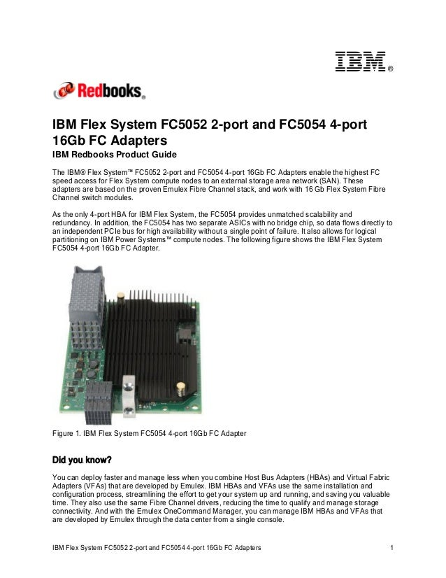 ®  IBM Flex System FC5052 2-port and FC5054 4-port 16Gb FC Adapters IBM Redbooks Product Guide The IBM® Flex System™ FC505...