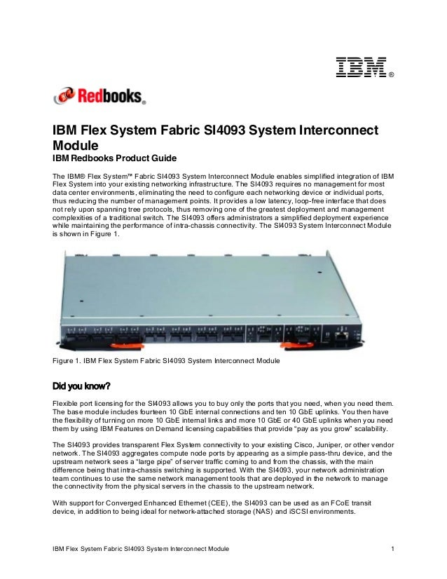 ®  IBM Flex System Fabric SI4093 System Interconnect Module IBM Redbooks Product Guide The IBM® Flex System™ Fabric SI4093...