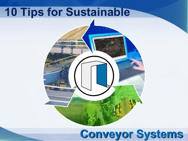 10 Tips for Sustainable             Conveyor Systems