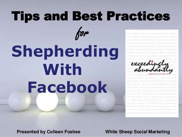 Tips and Best Practices      forShepherding   With Facebook                      Powerpoint TemplatesPresented by Colleen ...