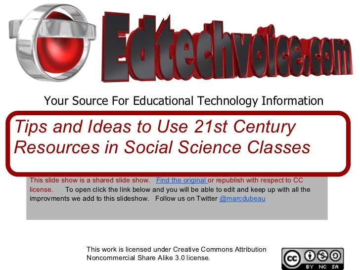 Your Source For Educational Technology InformationTips and Ideas to Use 21st CenturyResources in Social Science Classes Th...