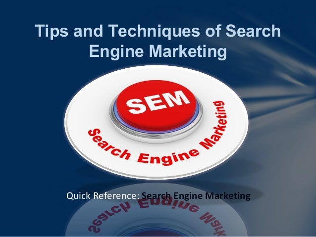 Tips and Techniques of Search Engine Marketing Quick Reference: Search Engine Marketing
