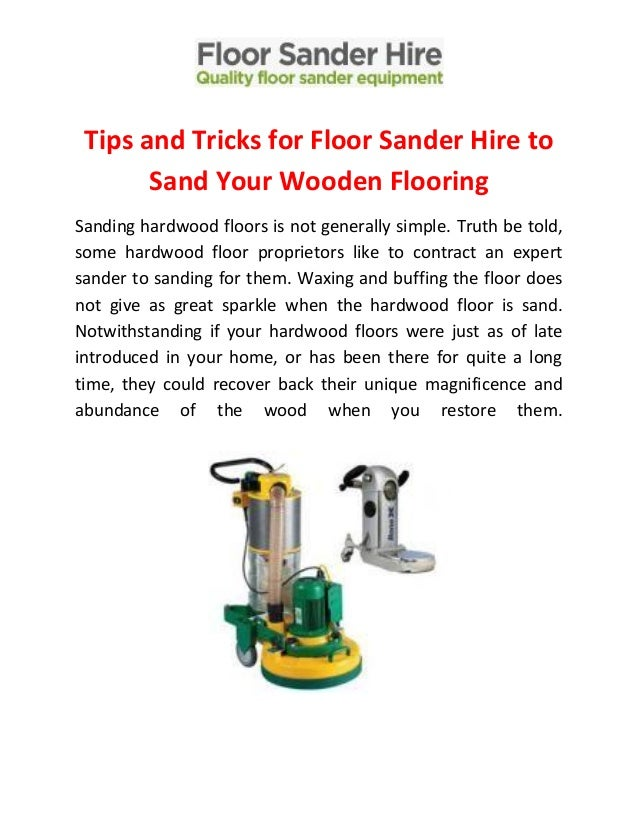 Tips And Tricks For Floor Sander Hire To Sand Your Wooden Flooring